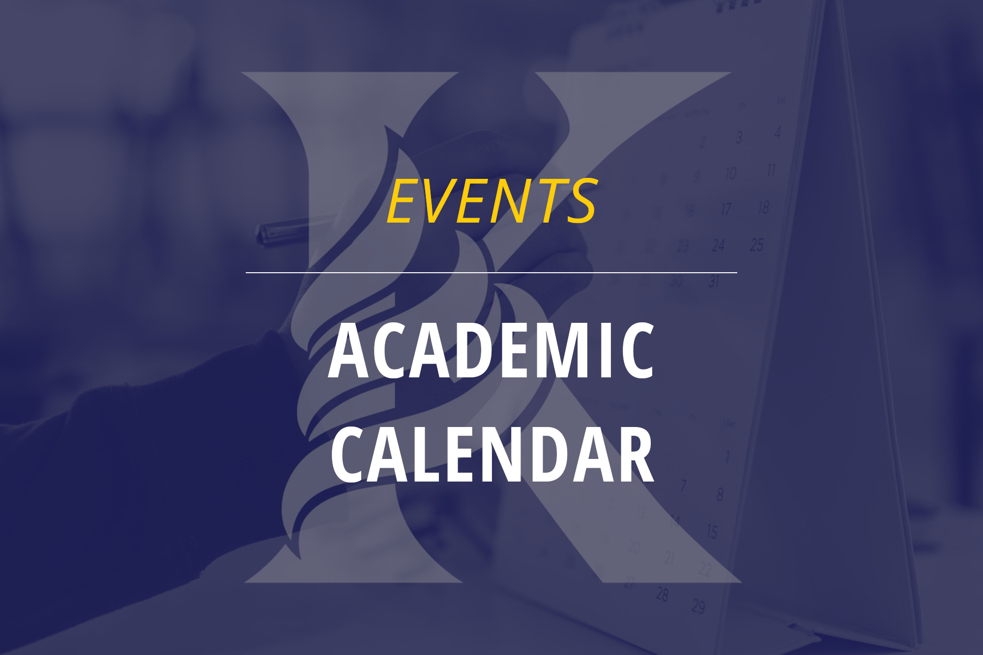 KCA K logo with text Events Academic Calendar with background of person writing on a calendar